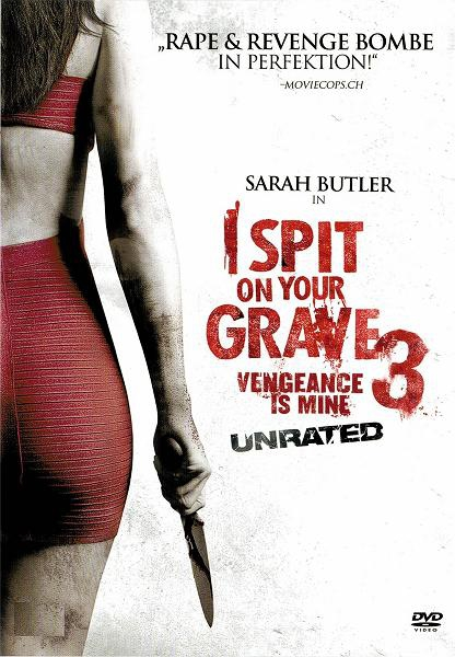 I spit on your Grave 3 - Vengeance is mine (unzensiert)